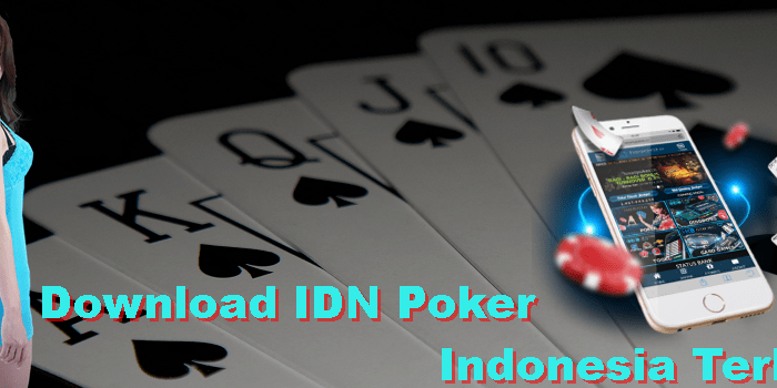 Download IDN Poker Indonesia Terbaik